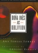 Doña Inés versus oblivion, Lousiana State University Press 1999.JPG